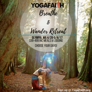 yogafaith-breathe-wander-retreat-a-christian-yoga-retreat-olympia-wa-april-28-may-4-2017-1